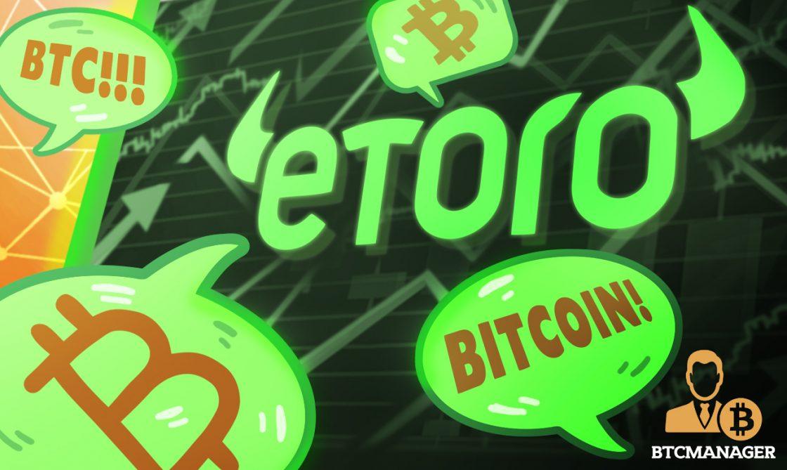 eToro Crypto Exchange Overwhelmed by Insatiable Bitcoin Demands
