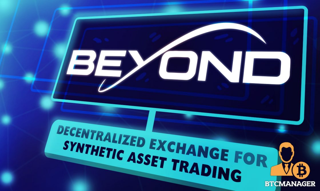 Beyond Finance Introduces Decentralized Exchange for Synthetic Asset Trading